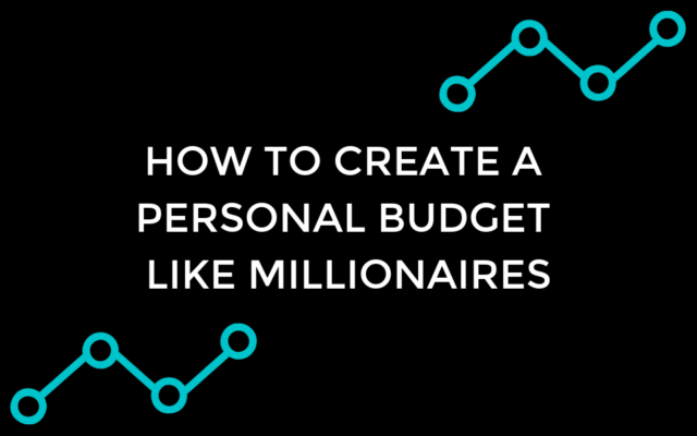 How to create a personal budget like millionaires