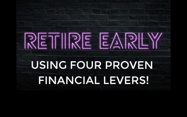 Retire Early Using Four Proven Financial Levers